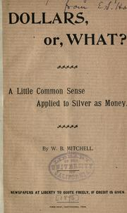 Cover of: Dollars, or, what? | W. B. Mitchell