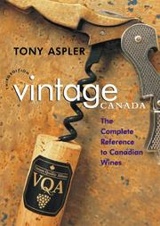 Cover of: Vintage Canada: the complete reference to Canadian wines