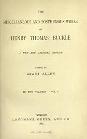 Cover of: The miscellaneous and posthumous works of Henry Thomas Buckle