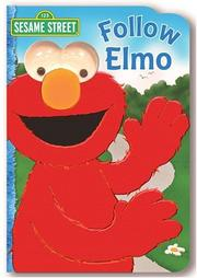 Cover of: Sesame Street Follow Elmo (Flocked Googly Eyes Book)