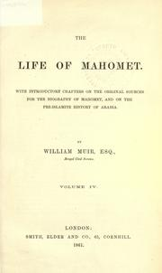 Cover of: The life of Mahomet: with introductory chapters on the original sources for the biography of Mahomet, and on the pre-Islamite history of Arabia.