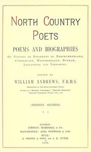 Cover of: North country poets: poems and biographies of natives or residents of Northumberland, Cumberland, Westmoreland, Durham, Lancashire and Yorkshire ... : (modern section)