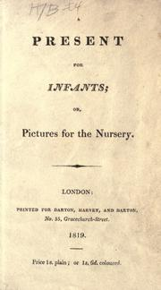 Cover of: A present for infants, or, Pictures for the nursery |