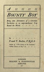 Cover of: A Bounty boy: being some adventures of a Christian barbarian on an unpremeditated trip round the world