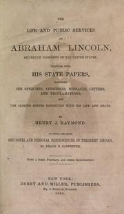 Cover of: The life and public services of Abraham Lincoln, sixteenth president of the United States