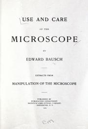 Cover of: Use and care of the microscope