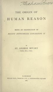 Cover of: The origin of human reason: being an examination of recent hypotheses concerning it