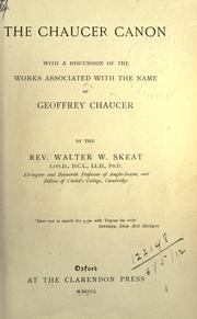 The Chaucer canon, with a discussion of the works associated with the name of Geoffrey Chaucer by Walter W. Skeat