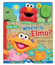 Cover of: Sesame Street Where Is Elmo?: Wiggle and Giggle Peekaboo Book