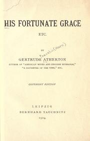 Cover of: His fortunate grace, etc