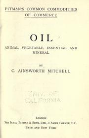 Cover of: Oil; animal, vegetable, essential, and mineral