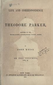 Life and correspondence of Theodore Parker by Weiss, John