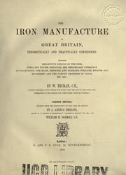 Cover of: The iron manufacture of Great Britain theoretically and practically considered..
