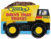 Cover of: Tonka Drive That Truck (Tonka)