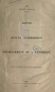 Report of the Royal Commission on the Establishment of a University .. by Western Australia. Royal Commission on the Establishment of a University.