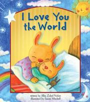 Cover of: I Love You the World | Allia Zobel Nolan