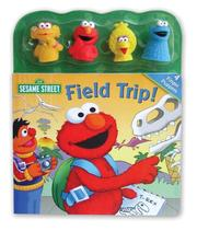 Cover of: Sesame Street Field Trip! Book and Finger Puppets