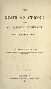 The state of prisons and of child-saving institutions in the civilized world by E. C. Wines