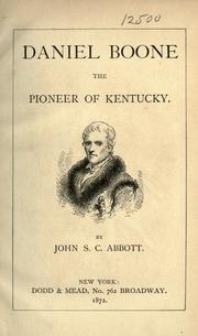 Cover of: Daniel Boone the Pioneer of Kentucky