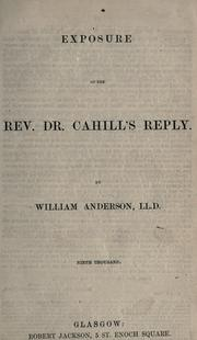 Cover of: Exposure of the Rev. Dr. Cahill's reply