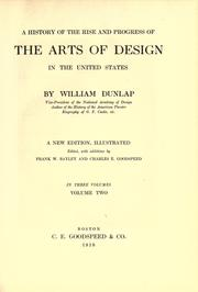 Cover of: A history of the rise and progress of the arts of design in the United States | William Dunlap