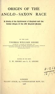 Origin of the Anglo-Saxon race by Thomas William Shore