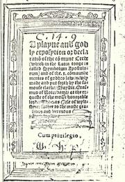 Cover of: A playne and godly exposytion or declaration of the commune crede: (which in the Latin tonge is called Symbolum apostolorum) : and of the .x. commaundementes of Goddes law