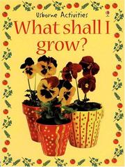 Cover of: What Shall I Grow? (What Shall I Do Today) | Ray Gibson