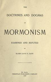 Cover of: The doctrines and dogmas of Mormonism examined and refuted