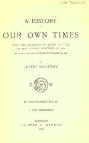 Cover of: A history of our own times, from the accession of Queen Victoria to the general election of 1880, with an appendix of events to the end of 1886