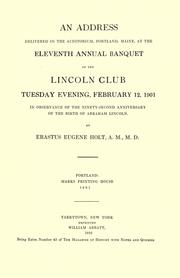 Cover of: An address delivered in the Auditorium, Portland, Maine, at the eleventh annual banquet of the Lincoln Club, Tuesday evening, February 12, 1901