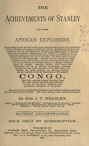 Cover of: The Achievements Of Stanley And Other African Explorers: Comprising all the late and really great achievements won in the exploration of the vast unknown region of equatorial Africa ...