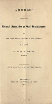 Cover of: Address before the National association of wool manufacturers, at the first annual meeting in Philadelphia, Sept. 6, 1865
