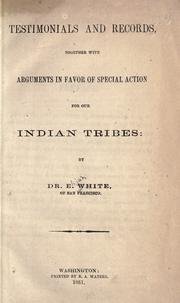 Cover of: Testimonials and records together with arguments in favor of special action for our Indian Tribes