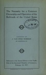 Cover of: The necessity for a common ownership and operation of the railroads of the United States