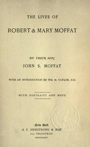The lives of Robert & Mary Moffat by John Smith Moffat