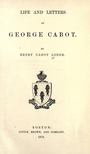 Cover of: Life and letters of George Cabot: By Henry Cabot Lodge.