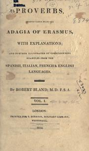 Cover of: Proverbs, chiefly taken from the Adagia of Erasmus, with explanations, and further illustrated by corresponding examples from the Spanish, Italian, French & English languages