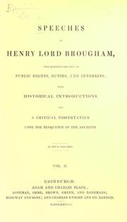 Cover of: Speeches of Henry lord Brougham, upon questions relating to public rights, duties, and interests