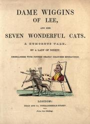 Cover of: Dame Wiggins of Lee, and her seven wonderful cats by by a lady of ninety ; embellished with fifteen neatly coloured engravings.