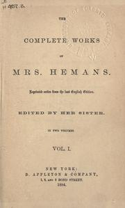 Cover of: Complete works: of Mrs. Hemans, edited by her sister.