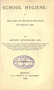 Cover of: School hygiene, or, The laws of health in relation to school life