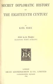 Cover of: Secret diplomatic history of the eighteenth century. | Karl Marx