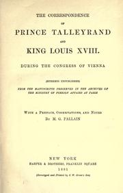 Cover of: The correspondence of Prince Talleyrand and King Louis XVIII