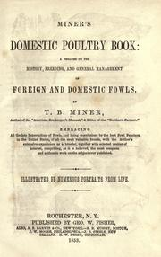 Cover of: Miner's domestic poultry book: a treatise on the history, breeding, and general management of foreign and domestic fowls