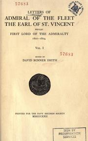 Cover of: Letters of Admiral of the fleet, the Earl of St. Vincent, whilst the first lord of the admiralty, 1801-1804