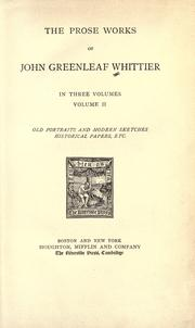 Cover of: The prose works of John Greenleaf Whittier