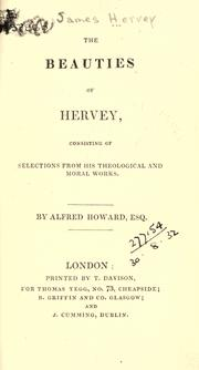 Cover of: The beauties of Hervey, consisting of selections from his theological and moral works