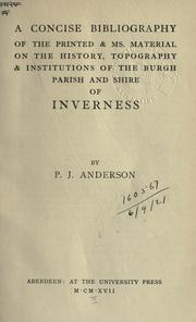 Cover of: A concise bibliography of the printed & ms. material on the history, topography & institutions of the burgh, parish and shire of Inverness