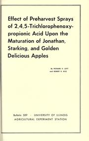 Cover of: Effect of preharvest sprays of 2,4,5-trichlorophenoxypropionic acid upon the maturation of Jonathan, Starking, and Golden Delicious apples